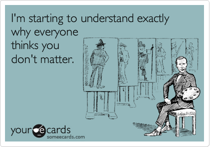 I'm starting to understand exactly why everyone
