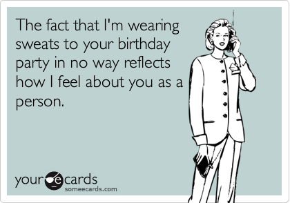 The fact that I'm wearing