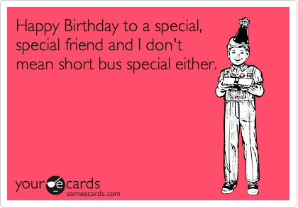Happy Birthday to a special,