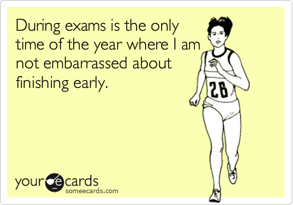 During exams is the only