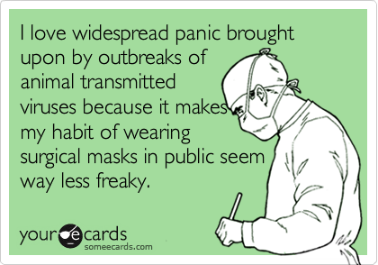 I love widespread panic brought upon by outbreaks of