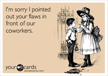 I'm sorry I pointed