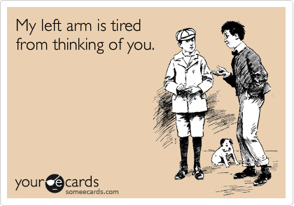 My left arm is tired