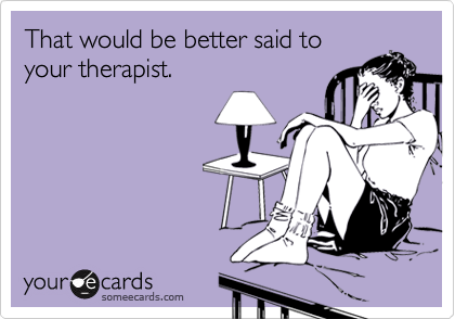 That would be better said to