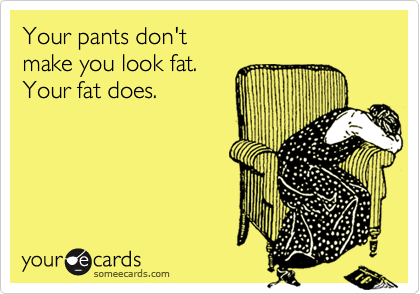 Your pants don't 