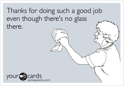 Thanks for doing such a good job even though there's no glass there.