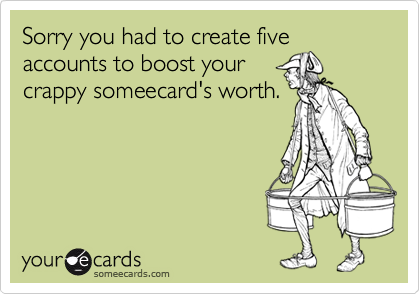 Sorry you had to create five