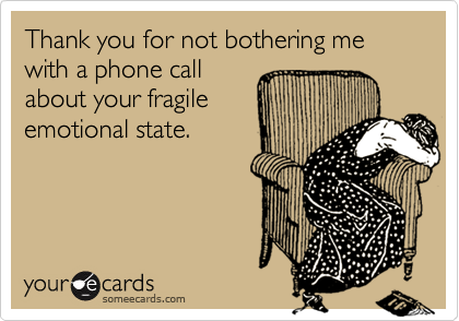 Thank you for not bothering me with a phone call
