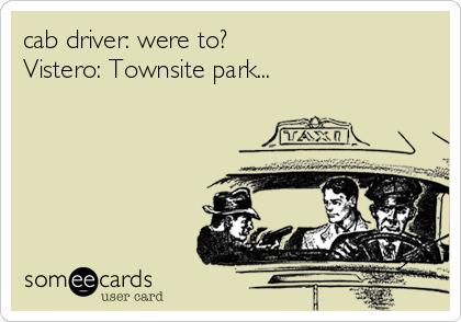 cab driver: were to? Vistero: Townsite park...