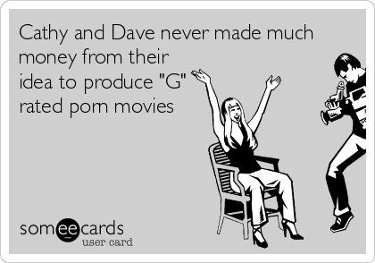 """Cathy and Dave never made much money from their idea to produce """"G"""" rated porn movies"""