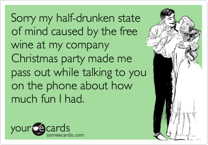 Sorry my half-drunken state
