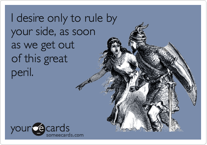 I desire only to rule by