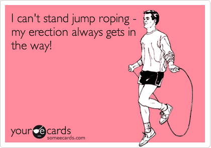 I can't stand jump roping - 