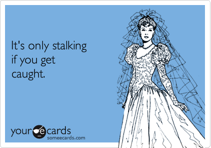 It's only stalking