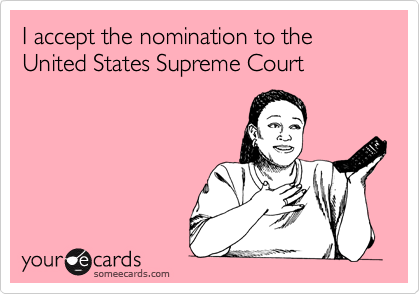 I accept the nomination to the United States Supreme Court