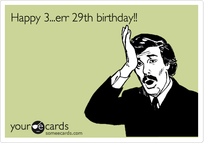 Happy 3err 29th Birthday