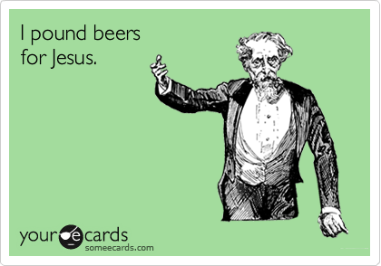 I pound beers 