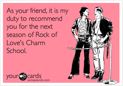 As your friend, it is my