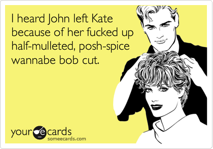 I heard John left Kate