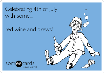 Celebrating 4th of July  with some...  red wine and brews!