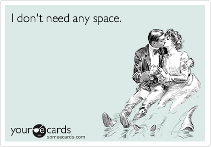 I don't need any space.