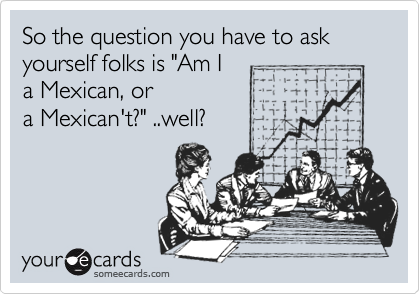"So the question you have to ask yourself folks is ""Am I
