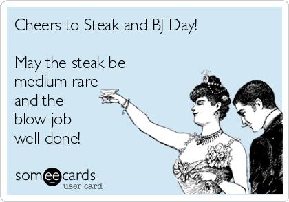Steak amd bj day