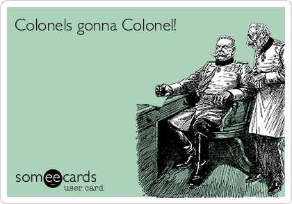Colonels gonna Colonel!