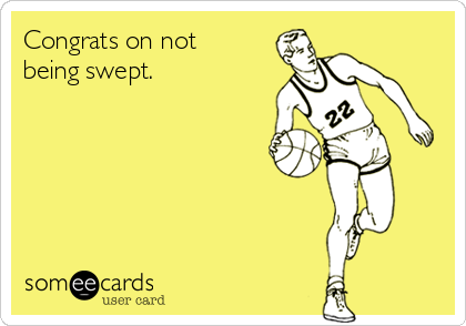 Congrats on not being swept.