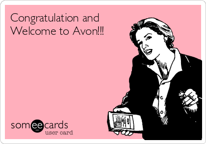Congratulation and Welcome to Avon!!!