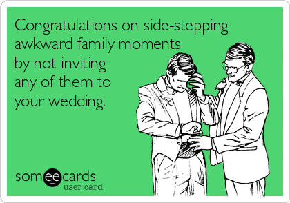 Congratulations on sidestepping awkward family moments by not