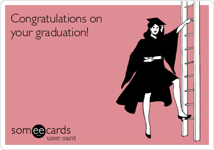Congratulations on your graduation!