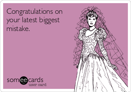 Congratulations on your latest biggest mistake.