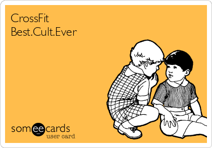CrossFit  Best.Cult.Ever