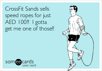 CrossFit Sands sells speed ropes for just AED 100?!  I gotta get me one of those!!