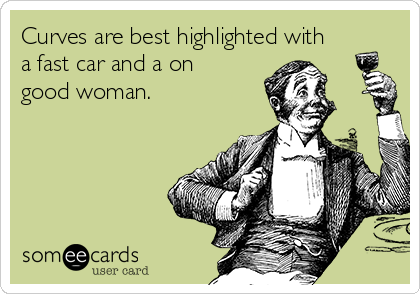 a fast car and a good woman