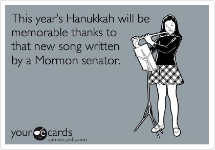This year's Hanukkah will be memorable thanks to that new song written by a Mormon senator.
