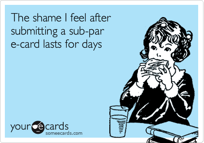 The shame I feel after