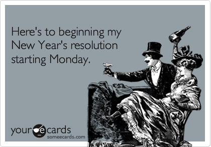 Here's to beginning my 