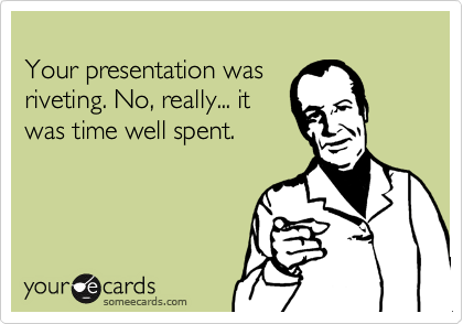 Your presentation was 