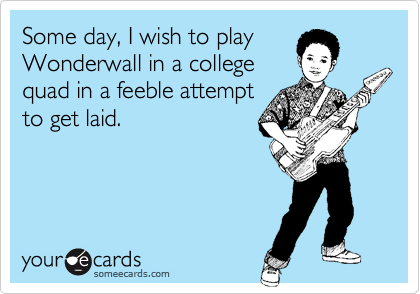 Some day, I wish to play