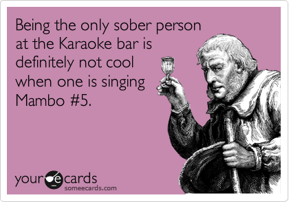 Being the only sober person