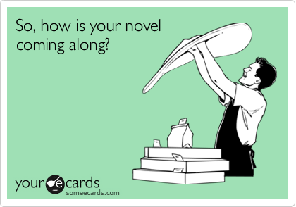 So, how is your novel
