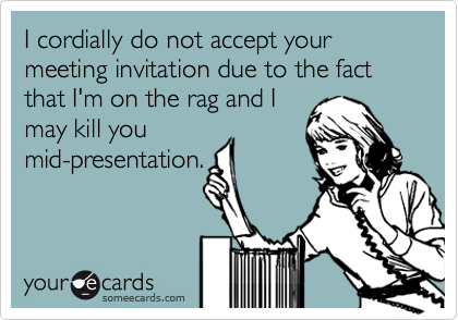 I Cordially Do Not Accept Your Meeting Invitation Due To The Fact