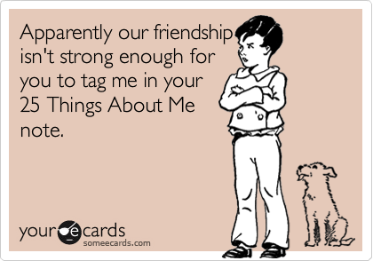 Apparently our friendship