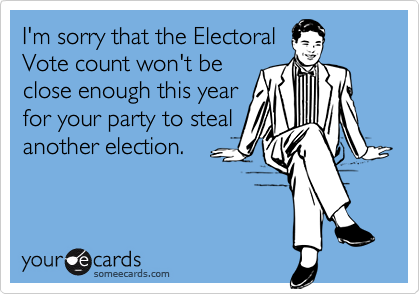 I'm sorry that the Electoral