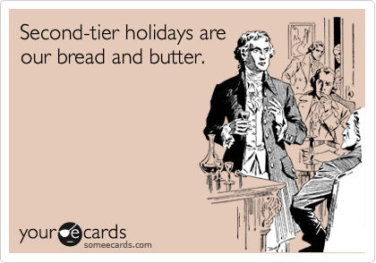 Second-tier holidays are our bread and butter.