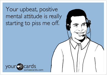 Your upbeat, positive