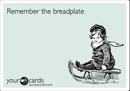 Remember the breadplate