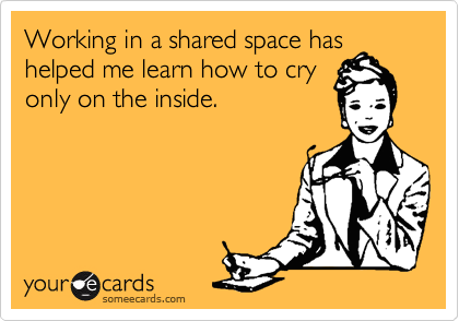 Working in a shared space has